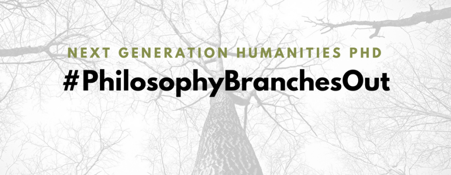 Philosophy Branches Out - Next Generation Humanities PhD
