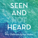 Cover of Seen and Not Heard