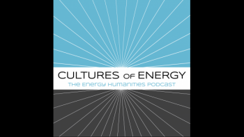Cultures of Energy - The Energy Humanities Podcast