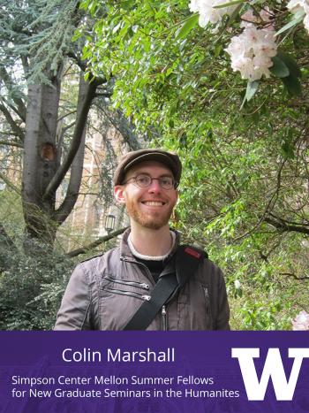 Colin Marshall - UW Simpson Center Mellon Faculty Fellowship