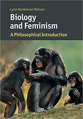 Hankinson Nelson_Biology and Feminism