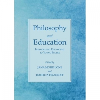 Jana-Mohr-Lone-Philosophy-and-Education-Introducing-Philosophy-to-Young-People