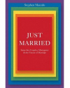 Just Married: Same Sex Couples, Monogamy, and the Future of Marriage by Stephen Macedo