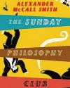 Sunday Philosophy Club Series by Alexander McCall Smith