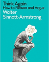 Think Again: How to Reason and Argue by Walter Sinnott-Armstrong