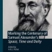 Marking the Centenary of Samuel Alexander's Space, Time and Deity